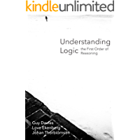 Understanding logic - the First Order of Reasoning (English Edition)