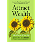 Attract Wealth: Take Charge of Your Life