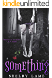 Something (Wisteria Book 1): A Coming of Age Dark Fantasy Series With Demons, Mental Illness and Religion