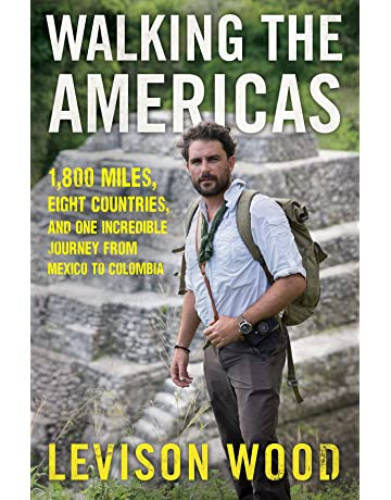 Walking the Americas: 1,800 Miles, Eight Countries, and One Incredible Journey from Mexico