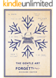 The Gentle Art Of Forgetting (The Snow Trilogy)