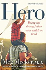 Hero: Being the Strong Father Your Children Need Kindle Edition