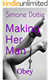 Making Her Man (A Femdom Series): Obey #2
