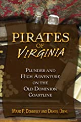 Pirates of Virginia: Plunder and High Adventure on the Old Dominion Coastline Kindle Edition