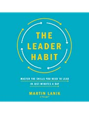 The Leader Habit: Master the Skills You Need to Lead - in Just Minutes a Day