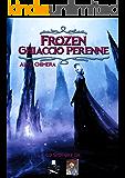 Frozen ghiaccio perenne