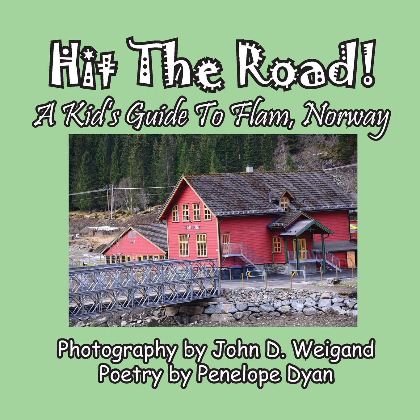 Hit The Road! A Kid's Guide to Flam, Norway by Bellissima Publishing LLC