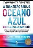 A transição para o oceano azul: Muito além da competição - Passos comprovados para inspirar confiança e gerar crescimento
