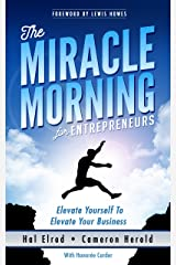 The Miracle Morning for Entrepreneurs: Elevate Your SELF to Elevate Your BUSINESS Kindle Edition