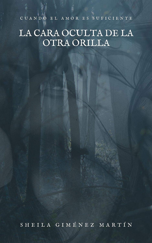 La cara oculta de la otra orilla: Un trepidante viaje que ...
