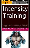 Intensity Training: Come Bruciare i Grassi in Eccesso e Accelerare il Metabolismo