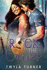 Rock the Curves: A Rockstar Romance Kindle Edition
