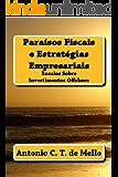 Paraisos Fiscais e Estrategias Empresariais: Ensaios sobre Investimentos Offshore