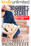 The Neighbor's Secret (A Secret Billionaire Romance Book 1)