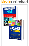 Decluttering and Organizing: Box Set (2 in 1):How to Organize Your Life and to Have Free Time.Your Guide to Organizing Your Day and Your Home.