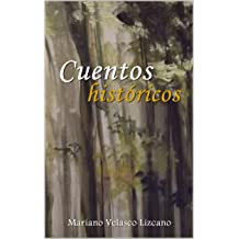 CUENTOS HISTÓRICOS (Spanish Edition) Dec 23, 2016
