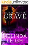 Walking on Her Grave (Rogue River Novella, Book 4)