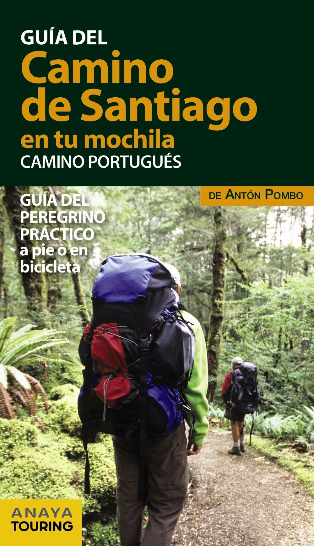 El Camino de Santiago en tu mochila. Camino Portugués: Amazon.es: Anaya Touring, Pombo Rodríguez, Antón: Libros