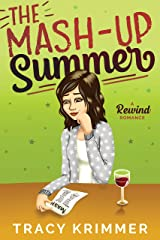The Mash-Up Summer: A Rewind Romance Kindle Edition