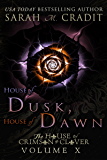 House of Dusk, House of Dawn: The House of Crimson & Clover