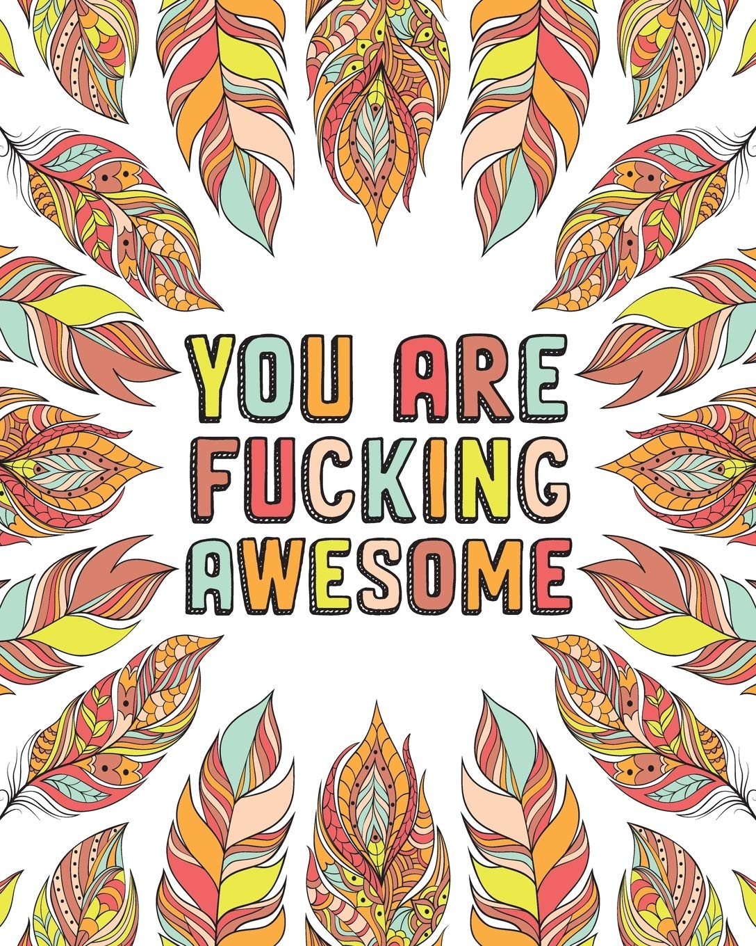 Amazon.com: YOU ARE FUCKING AWESOME: A Motivating Swearing