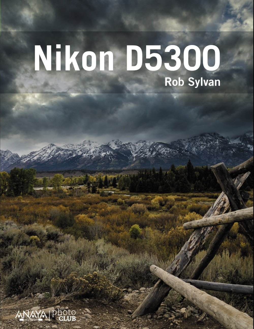Nikon D5300 (Photoclub): Amazon.es: Sylvan, Rob: Libros