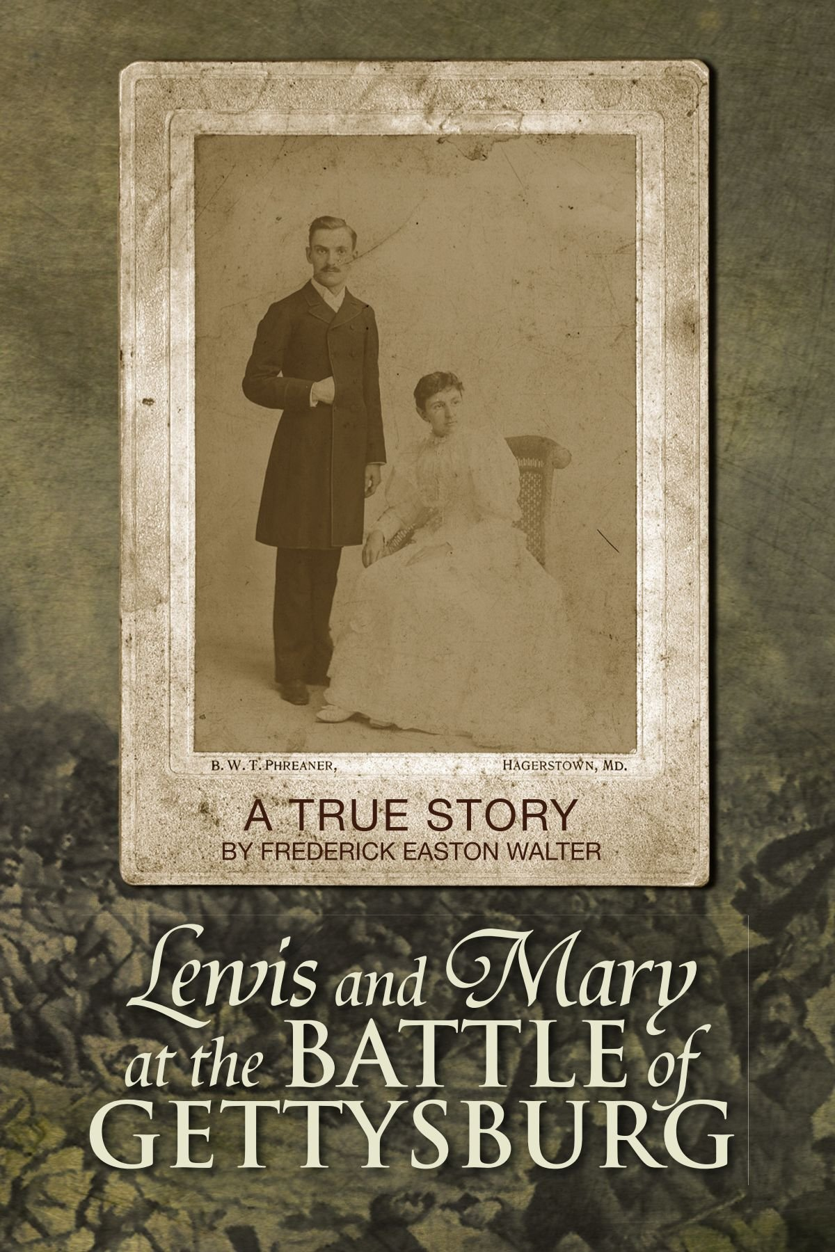 Lewis and Mary at the Battle of Gettysburg: A True Story