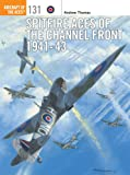 Spitfire Aces of the Channel Front 1941-43 (Aircraft of the Aces (Osprey))