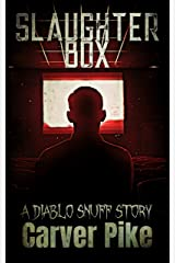 Slaughter Box: A Diablo Snuff Story Kindle Edition