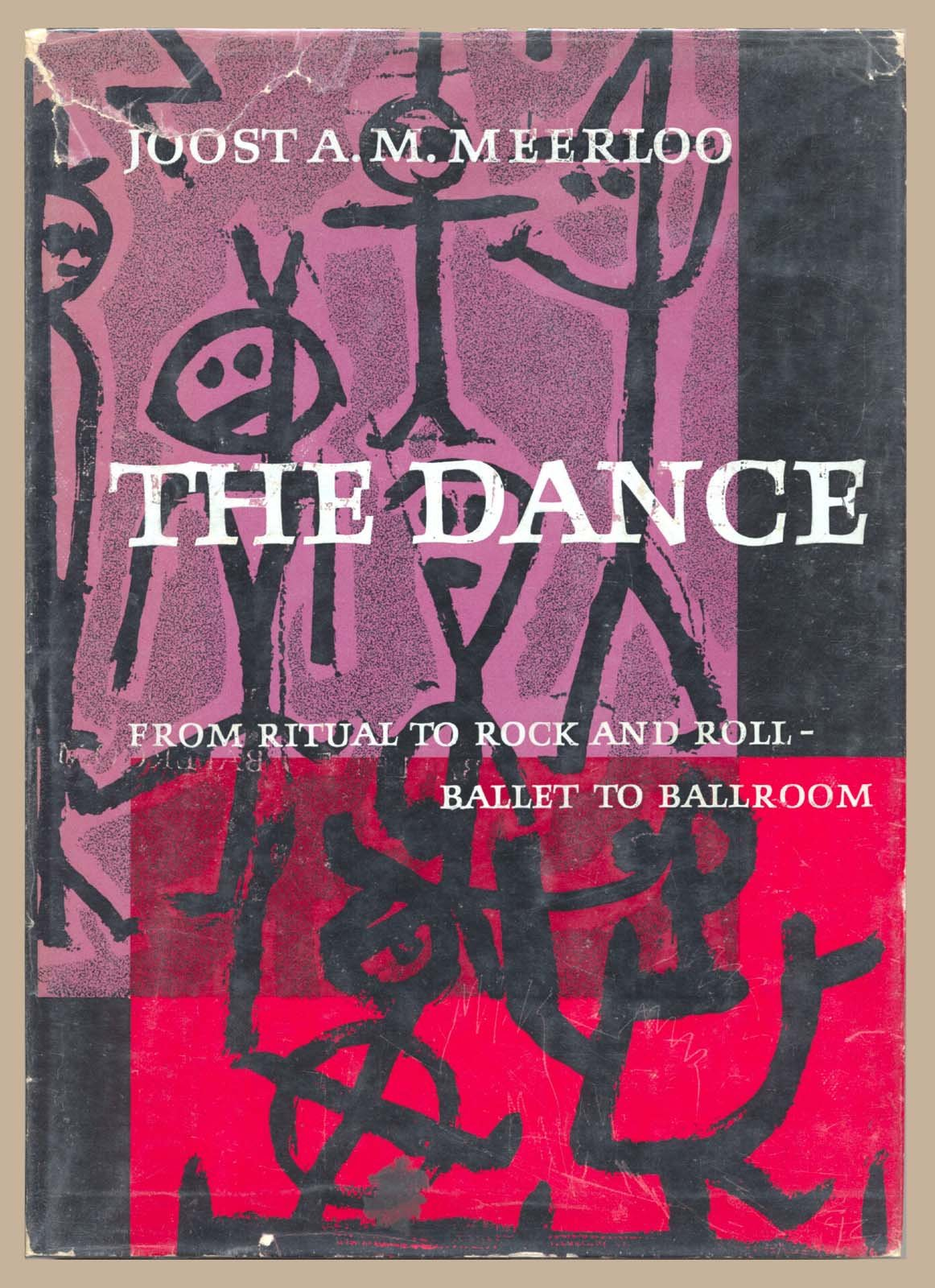 The Dance: From Ritual to Rock-and-Roll, Ballet to Ballroom