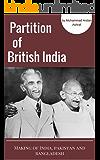 Partition of British India (Punjab & Bengal): The Making of India, Pakistan and Bangladesh