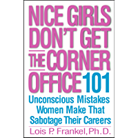 Nice Girls Don't Get the Corner Office: Unconscious Mistakes Women Make That Sabotage Their Careers (A NICE GIRLS Book) (English Edition)