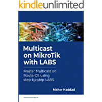 Multicast on MikroTik with LABS: Master Multicast on RouterOS using step-by-step LABS (English Edition)