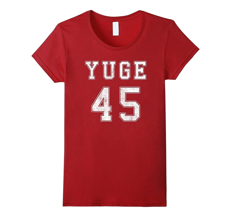 45 is Gonna Be Yuge President Trump Novelty Tshirt
