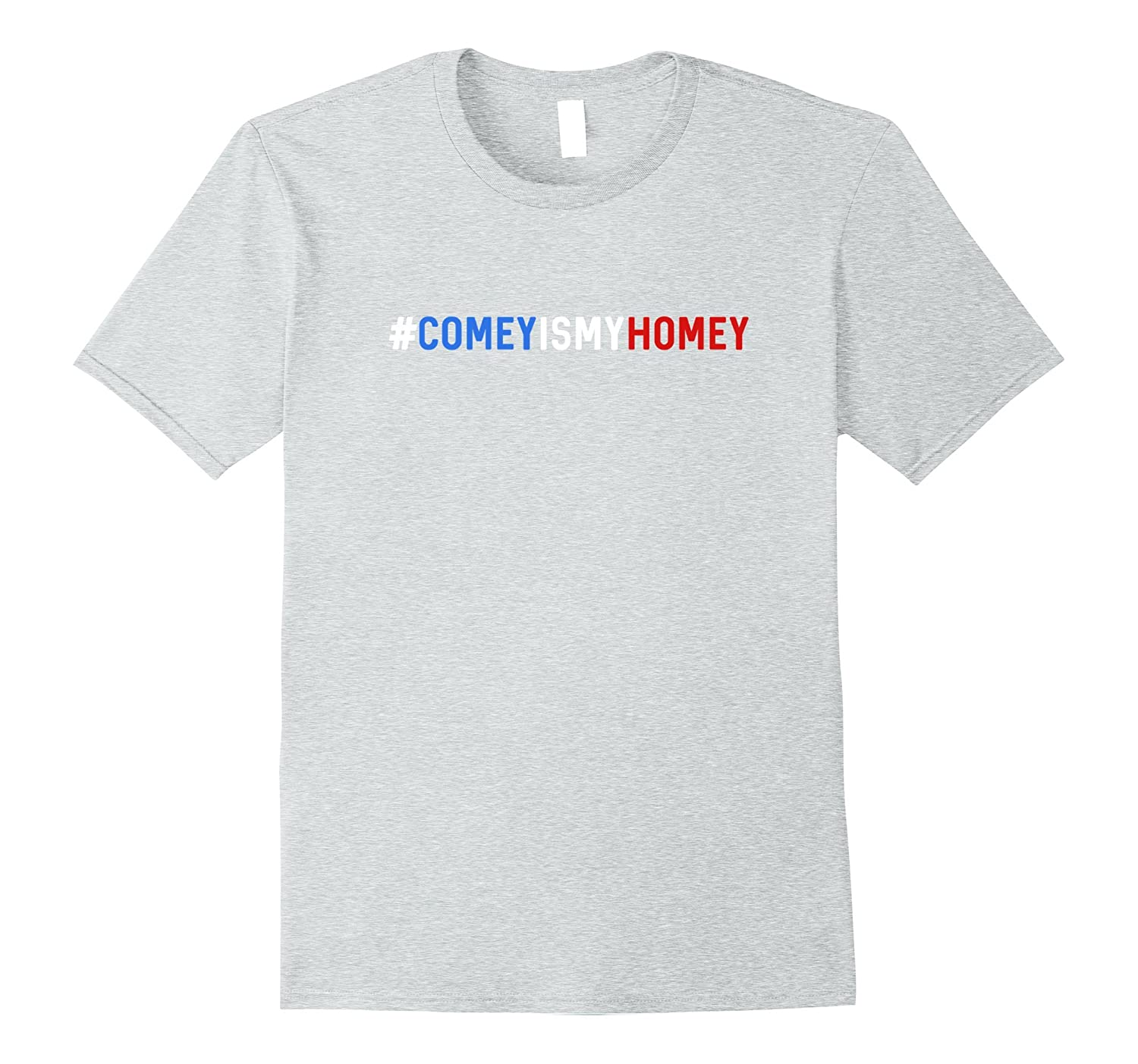 Comey Is My Homey T-Shirt-James Comey TShirt-RT