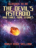 The Devil's Asteroid and three more stories (Classics To Go)