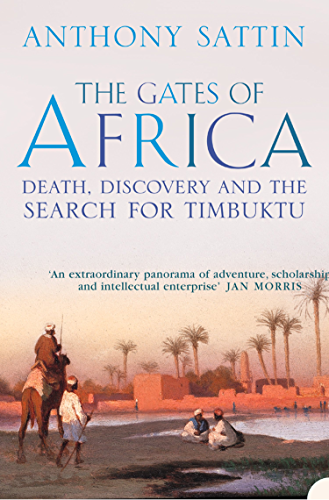 The Gates of Africa: Death; Discovery and the Search for Timbuktu (Text Only)