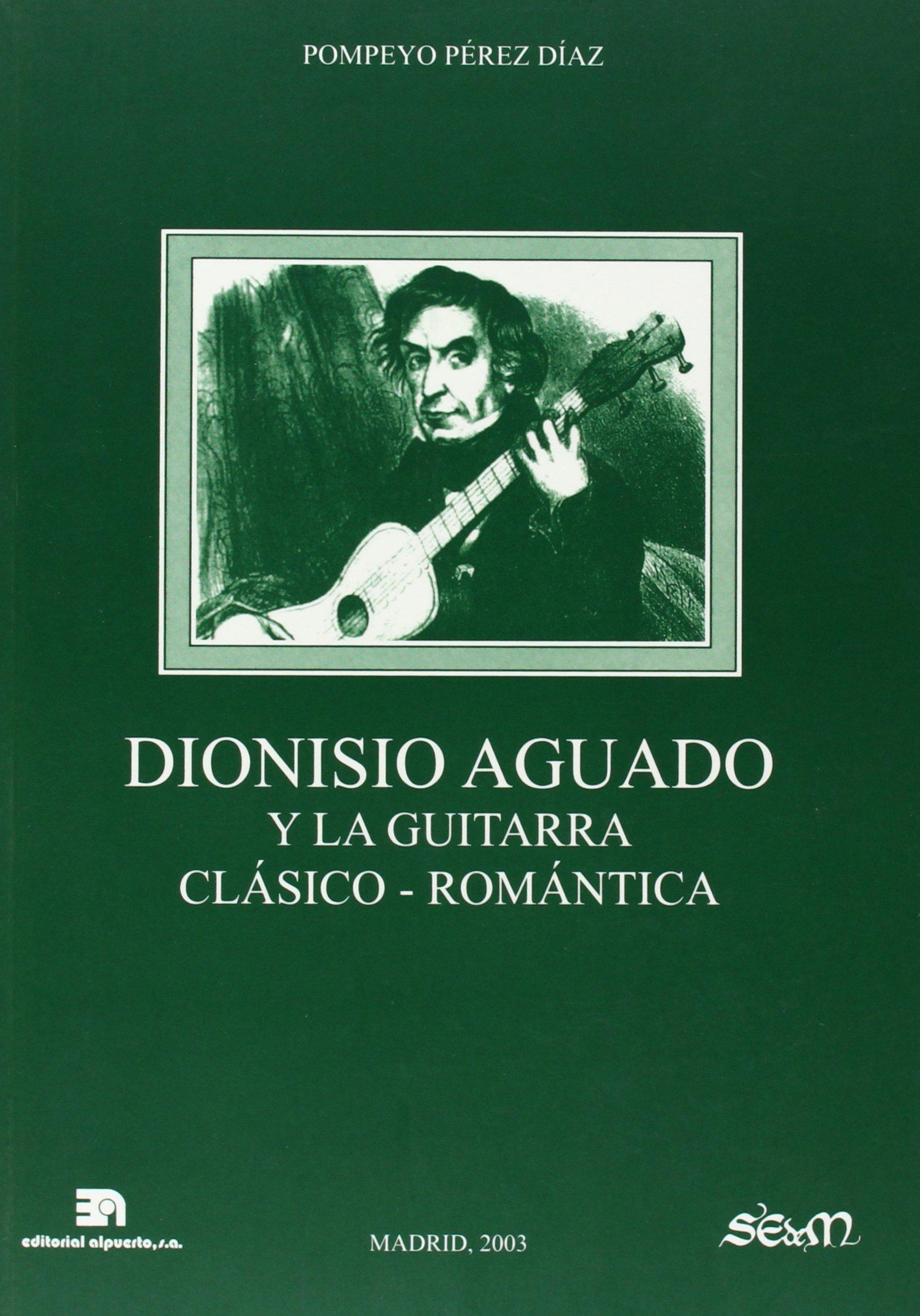 Dionisio Aguado y la guitarra clásico-romántica MUSICA: Amazon.es ...