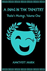 A Snag in the Tapestry (Thalia's Musings Book 1) Kindle Edition