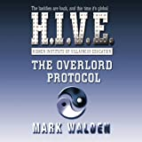 The Overlord Protocol: H.I.V.E., Book 2