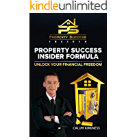 Property Success Insider Formula: Unlock Your Financial Freedom