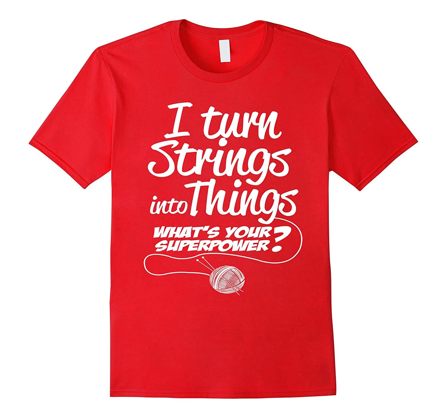 I turn Strings into Things Whats Your Superpower?-Vaci