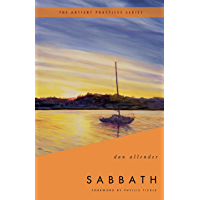 Sabbath: The Ancient Practices (Ancient Practices Series)