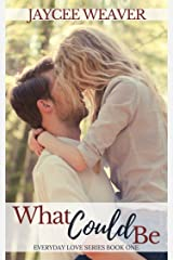 What Could Be (Everyday Love Book 1) Kindle Edition
