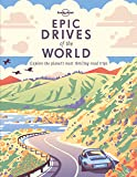 Epic Drives of the World (Lonely Planet) [Idioma Inglés]