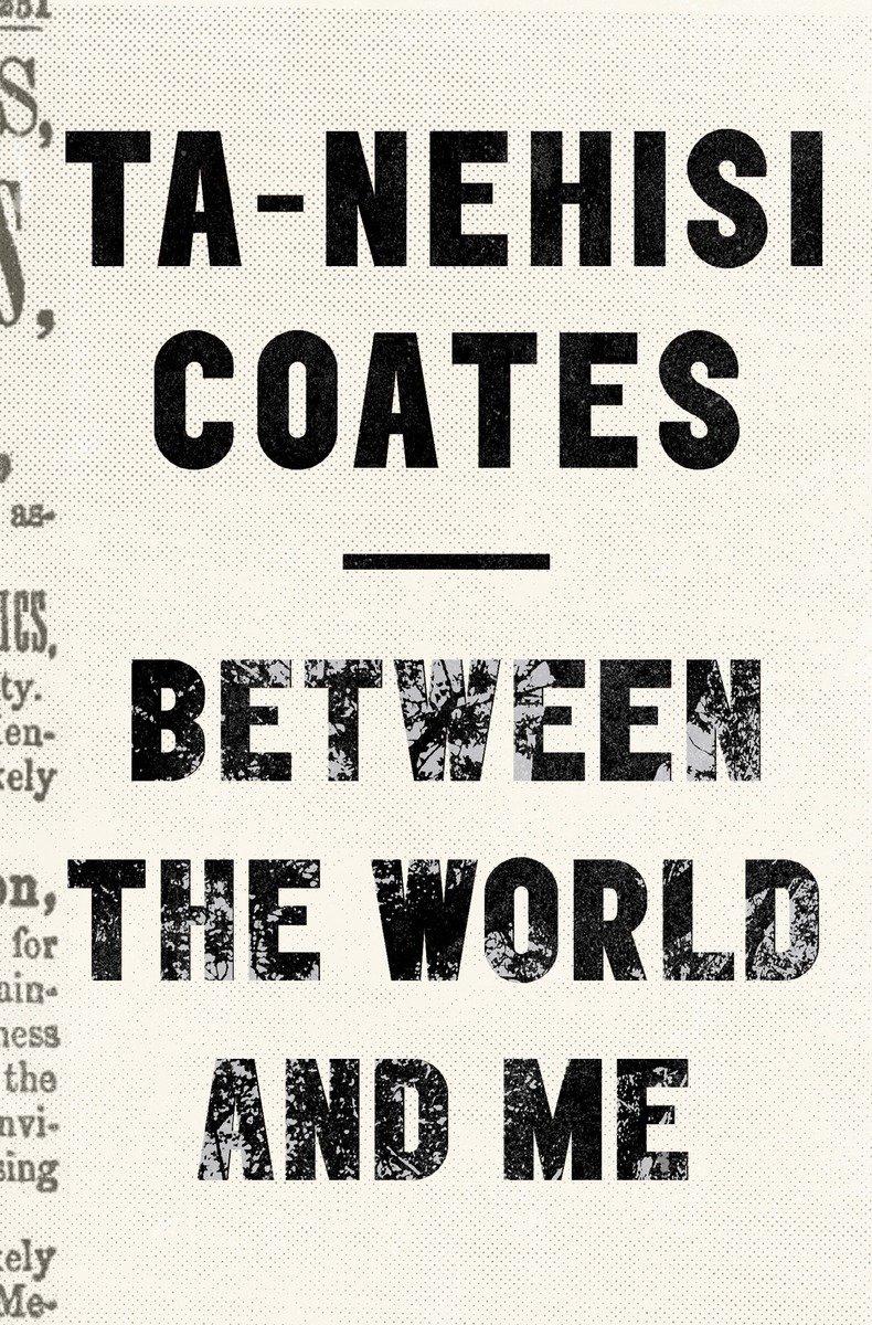Between The World And Me: Amazon.co.uk: Ta-Nehisi Coates: 9781925240702:  Books