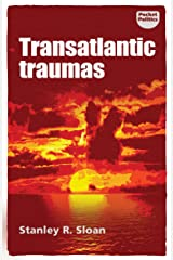 Transatlantic traumas: Has illiberalism brought the West to the brink of collapse? Kindle Edition