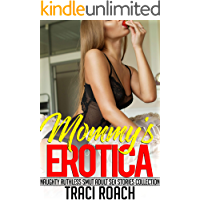 Mommy's Erotica - Naughty Ruthless Smut Adult Sex Stories Collection