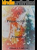 O Primeiro Sábado Da Primavera (Amores musicais Livro 1)