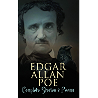 Edgar Allan Poe: Complete Stories & Poems: Annabel Lee, Ligeia, The Sphinx, The Raven, Murders in the Rue Morgue…